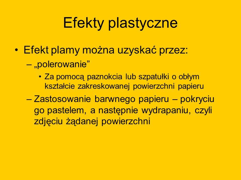 """Efekty plastyczne Efekt plamy można uzyskać przez: """"polerowanie"""
