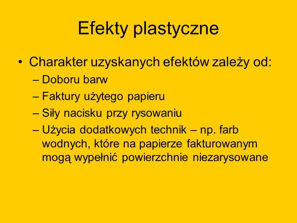 Efekty plastyczne Charakter uzyskanych efektów zależy od: Doboru barw