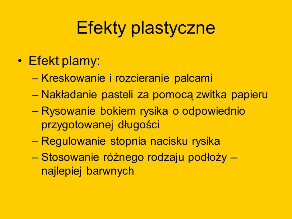 Efekty plastyczne Efekt plamy: Kreskowanie i rozcieranie palcami