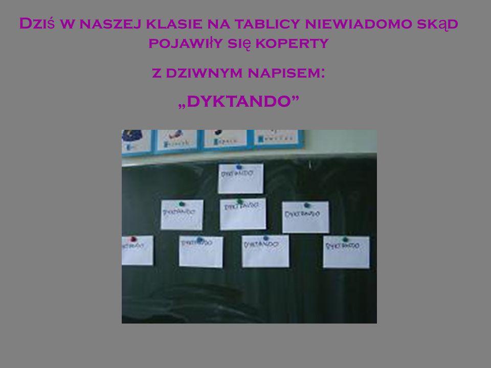 Dziś w naszej klasie na tablicy niewiadomo skąd pojawiły się koperty