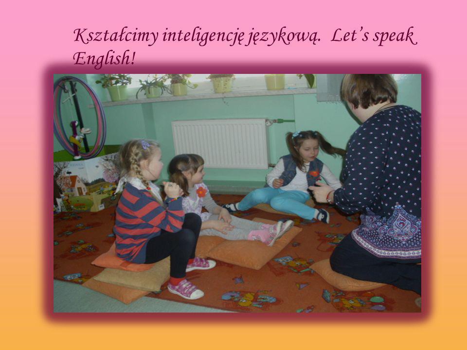 Kształcimy inteligencję językową. Let's speak English!