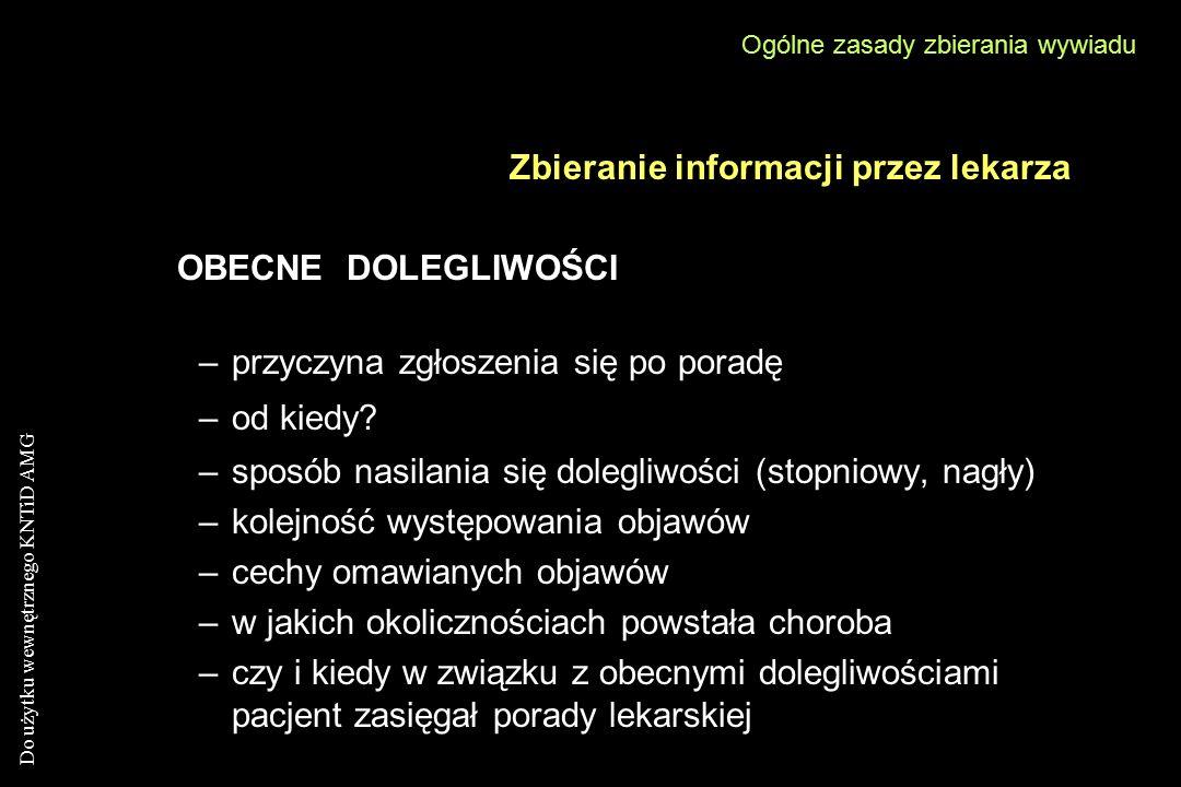 Zbieranie informacji przez lekarza OBECNE DOLEGLIWOŚCI