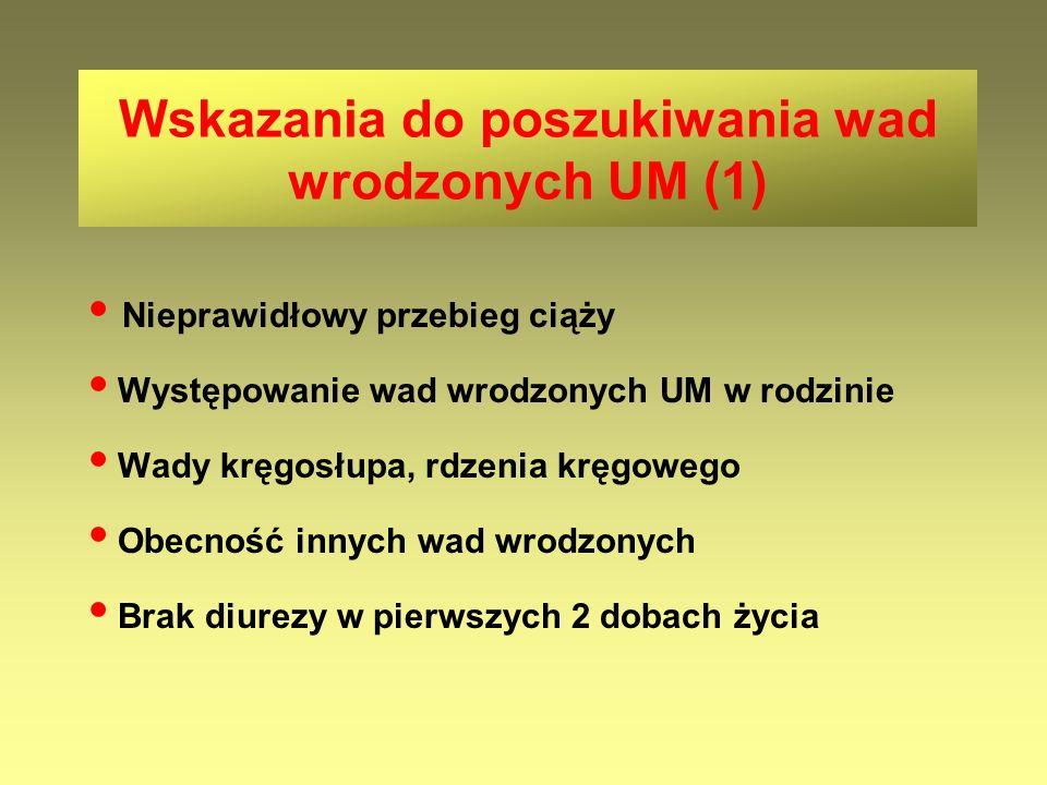 Wskazania do poszukiwania wad wrodzonych UM (1)
