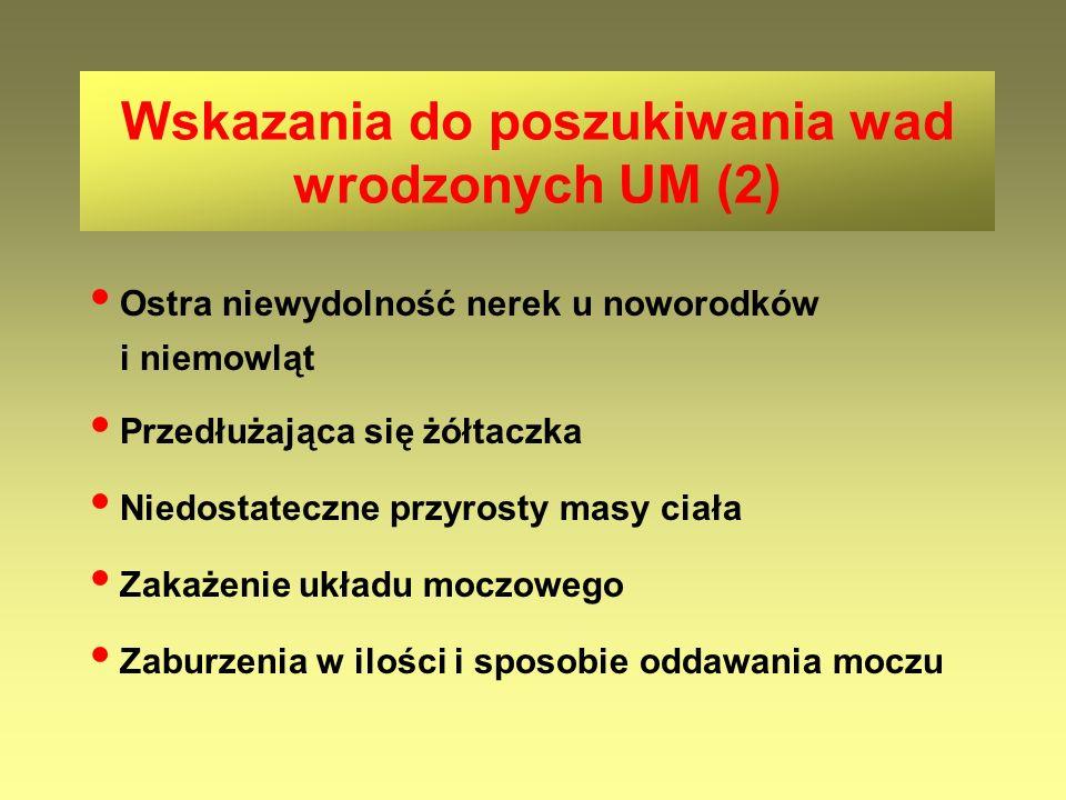 Wskazania do poszukiwania wad wrodzonych UM (2)