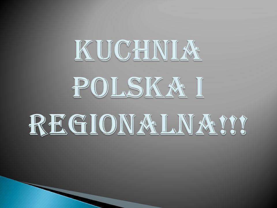 Kuchnia polska i regionalna!!!