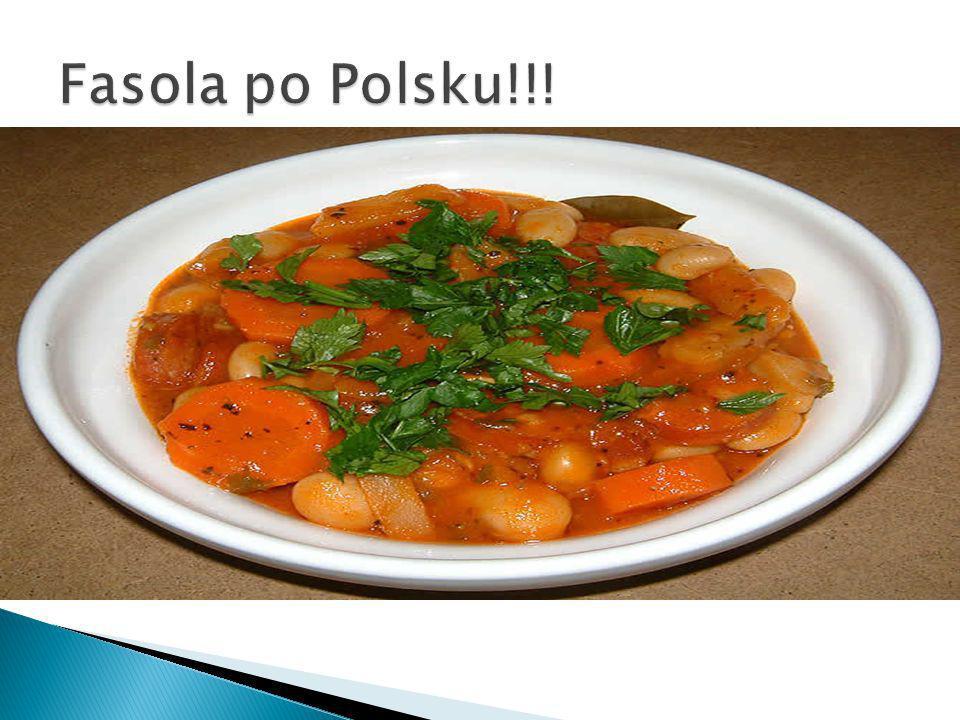 Fasola po Polsku!!!