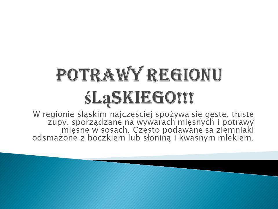 Potrawy regionu śląskiego!!!