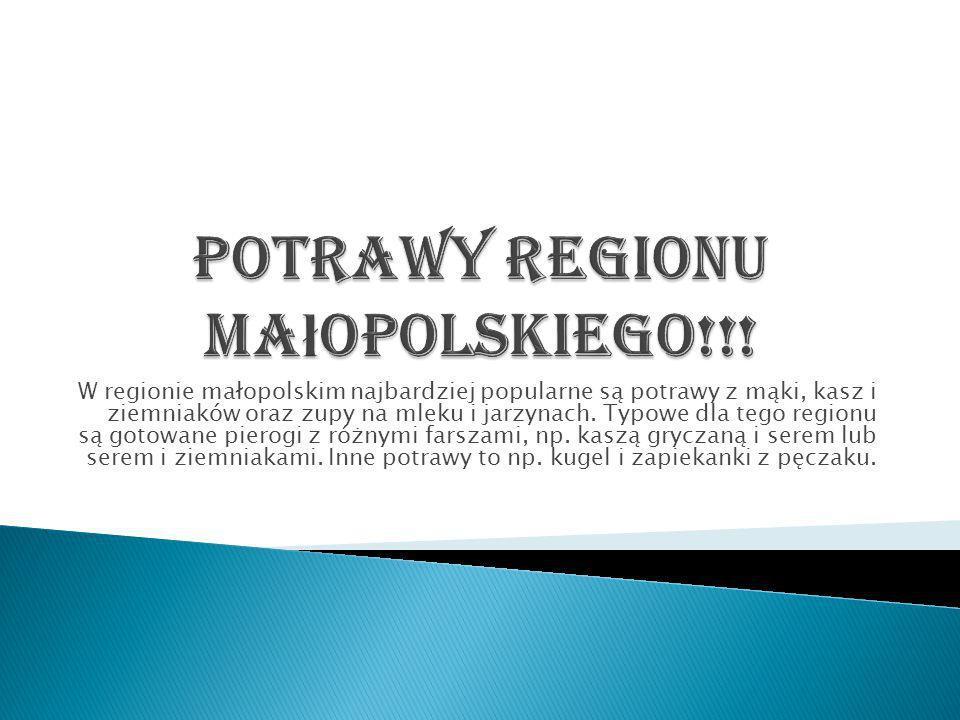 Potrawy regionu małopolskiego!!!