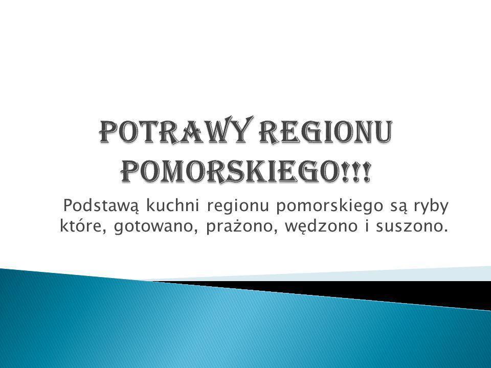 Potrawy regionu pomorskiego!!!