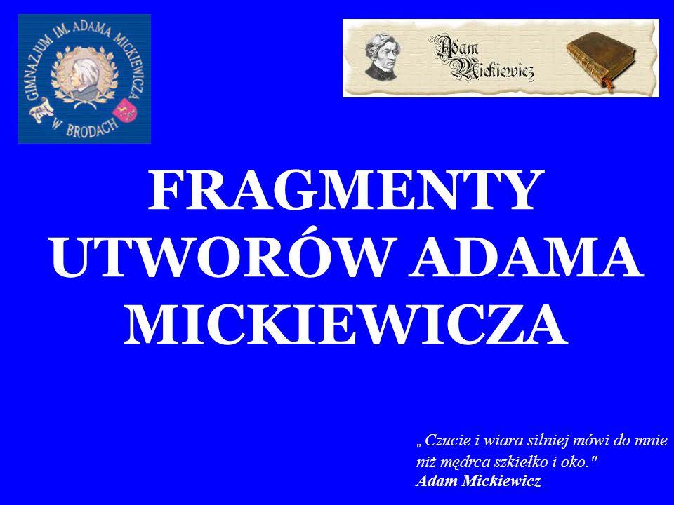 FRAGMENTY UTWORÓW ADAMA MICKIEWICZA