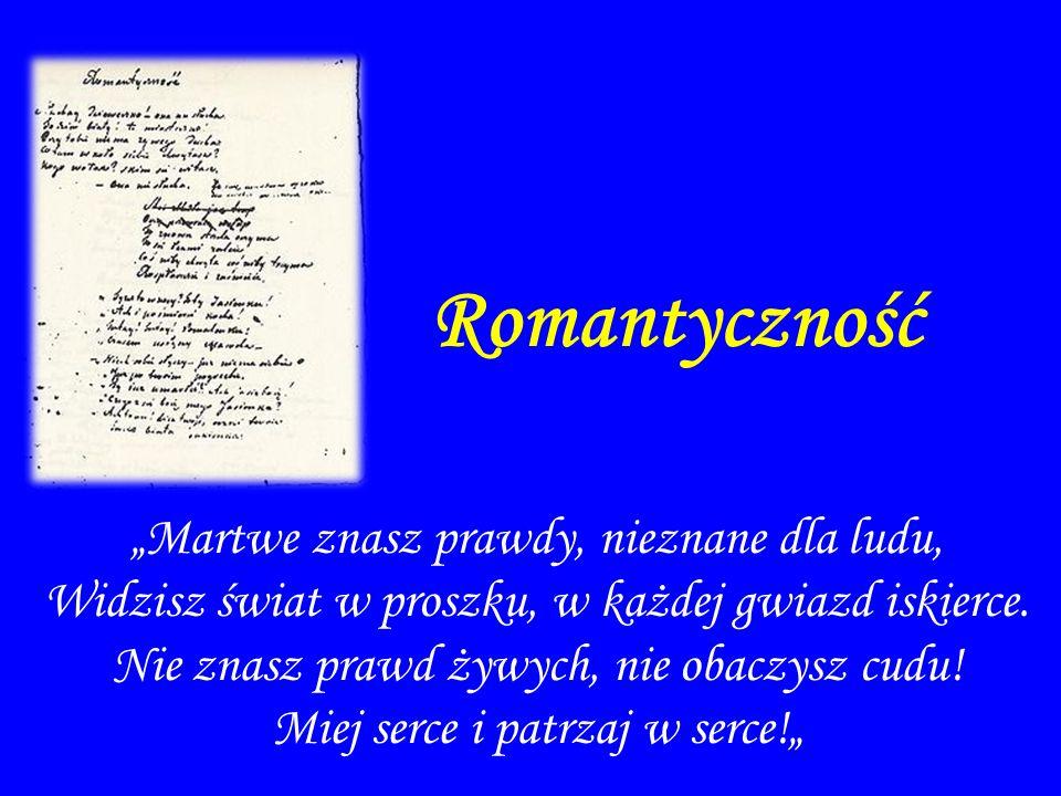 """Romantyczność """"Martwe znasz prawdy, nieznane dla ludu,"""