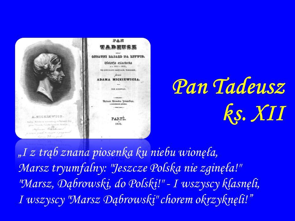 """Pan Tadeusz ks. XII """"I z trąb znana piosenka ku niebu wionęła,"""