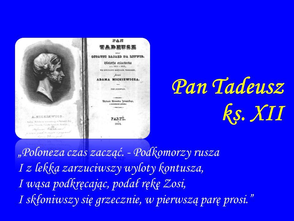 """Pan Tadeusz ks. XII """"Poloneza czas zacząć. - Podkomorzy rusza"""