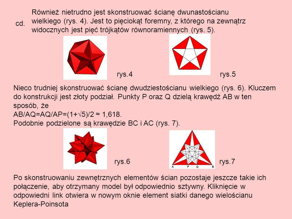 Również nietrudno jest skonstruować ścianę dwunastościanu wielkiego (rys. 4). Jest to pięciokąt foremny, z którego na zewnątrz widocznych jest pięć trójkątów równoramiennych (rys. 5).