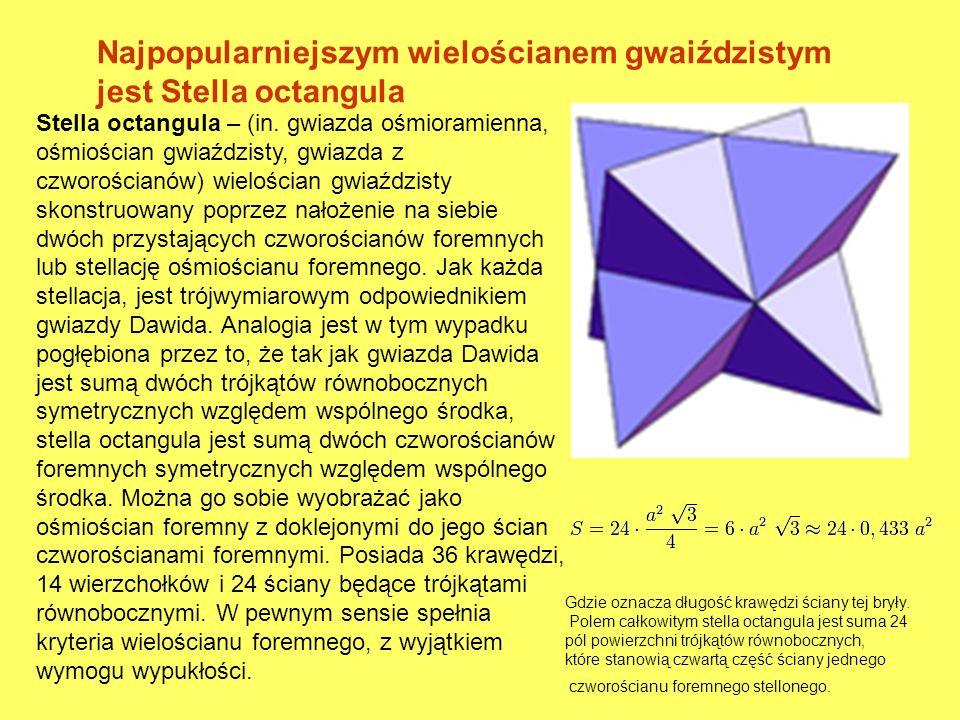 Najpopularniejszym wielościanem gwaiździstym jest Stella octangula