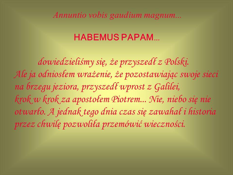 Annuntio vobis gaudium magnum...