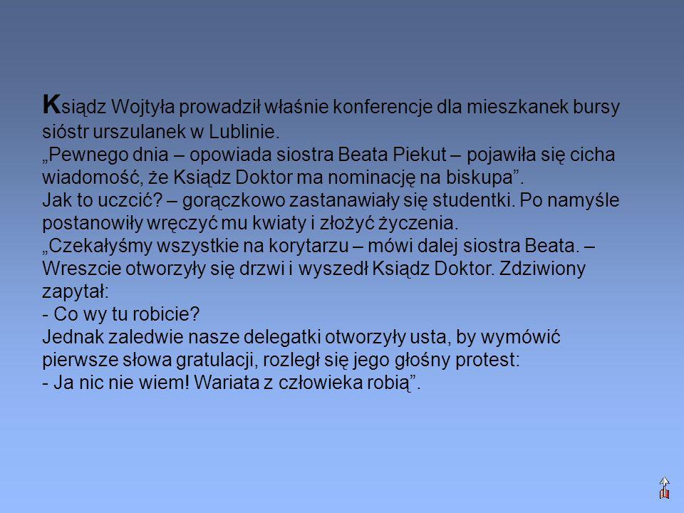 Ksiądz Wojtyła prowadził właśnie konferencje dla mieszkanek bursy sióstr urszulanek w Lublinie.