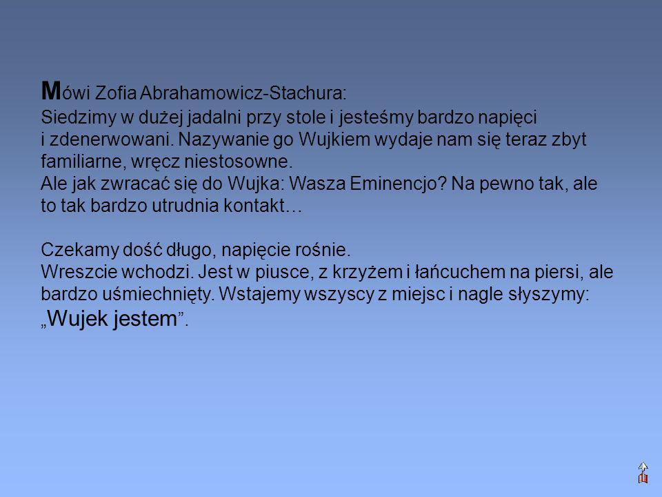 Mówi Zofia Abrahamowicz-Stachura: