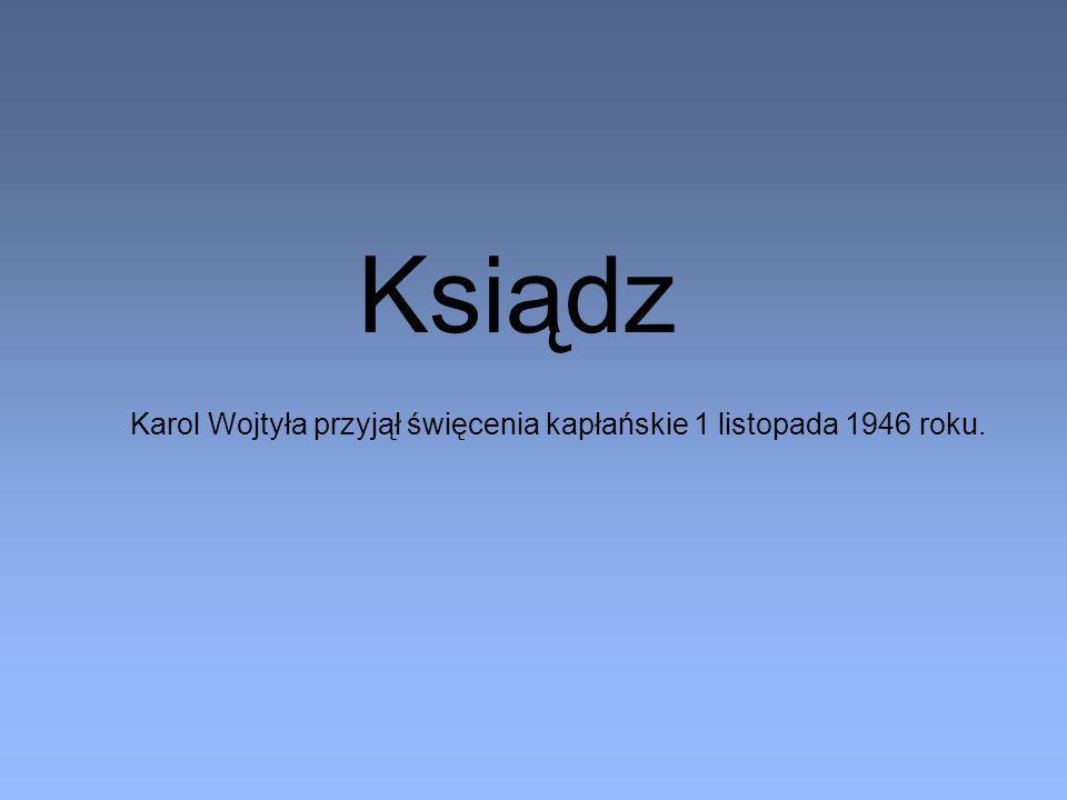Karol Wojtyła przyjął święcenia kapłańskie 1 listopada 1946 roku.