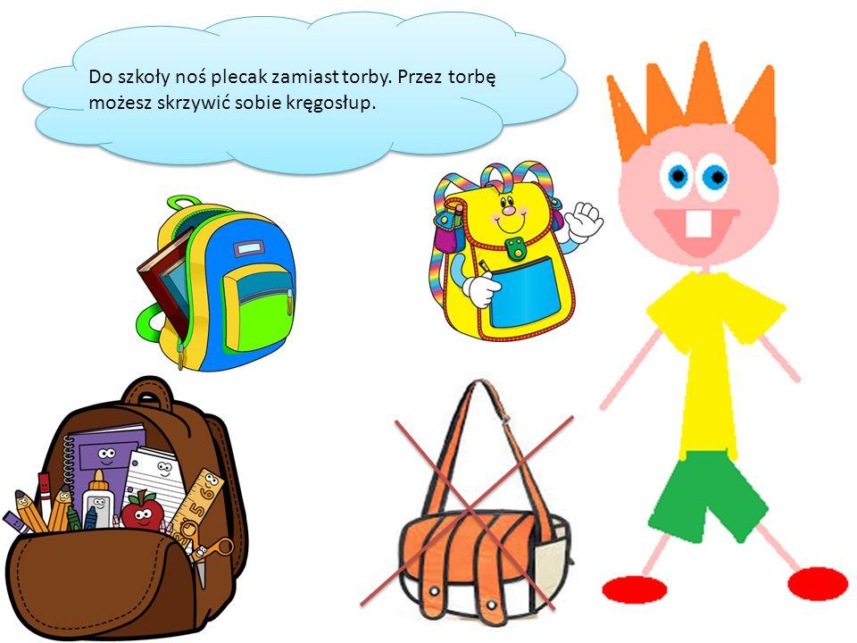 Do szkoły noś plecak zamiast torby