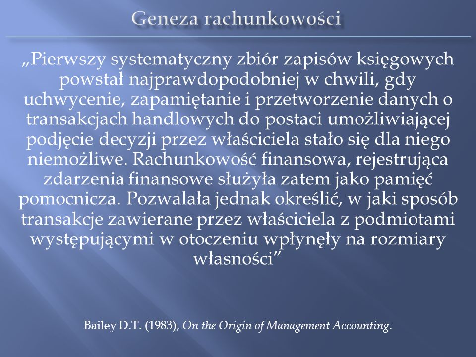 Bailey D.T. (1983), On the Origin of Management Accounting.