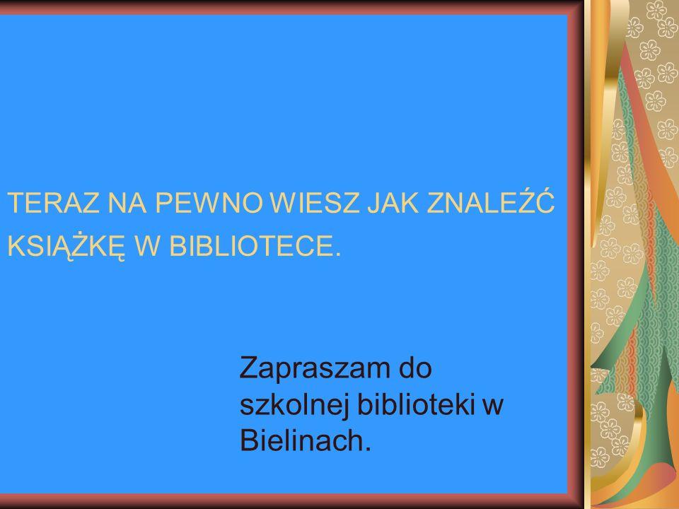 TERAZ NA PEWNO WIESZ JAK ZNALEŹĆ KSIĄŻKĘ W BIBLIOTECE.