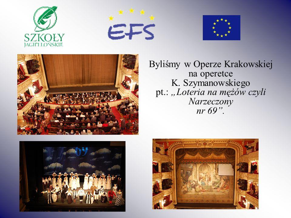 Byliśmy w Operze Krakowskiej na operetce K. Szymanowskiego pt