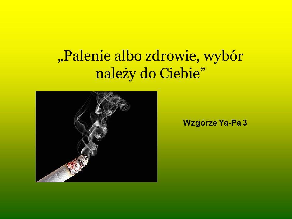 """""""Palenie albo zdrowie, wybór należy do Ciebie"""