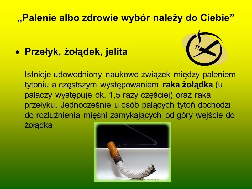 """""""Palenie albo zdrowie wybór należy do Ciebie"""