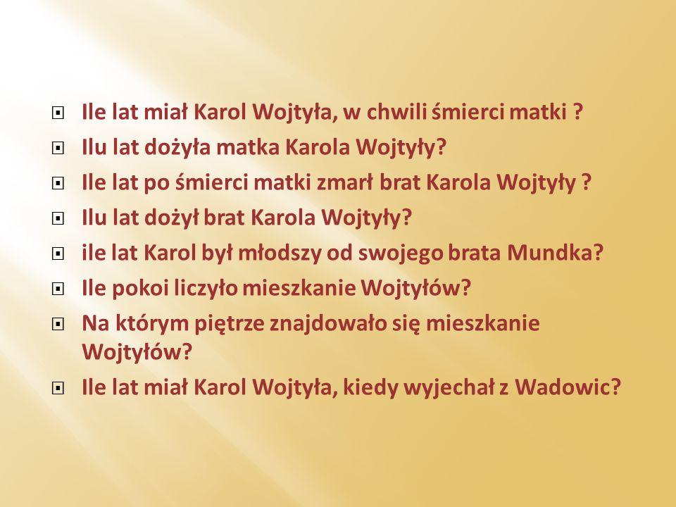 Ile lat miał Karol Wojtyła, w chwili śmierci matki