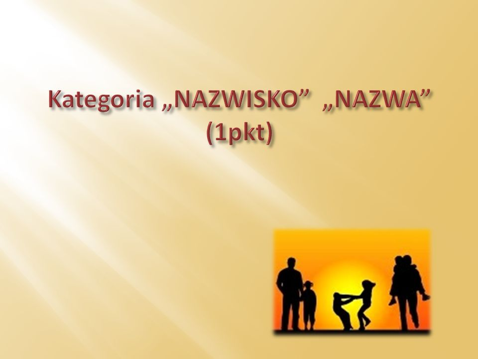 "Kategoria ""NAZWISKO ""NAZWA (1pkt)"