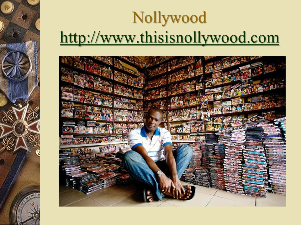 Nollywood http://www.thisisnollywood.com