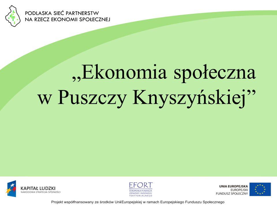 """""""Ekonomia społeczna w Puszczy Knyszyńskiej"""