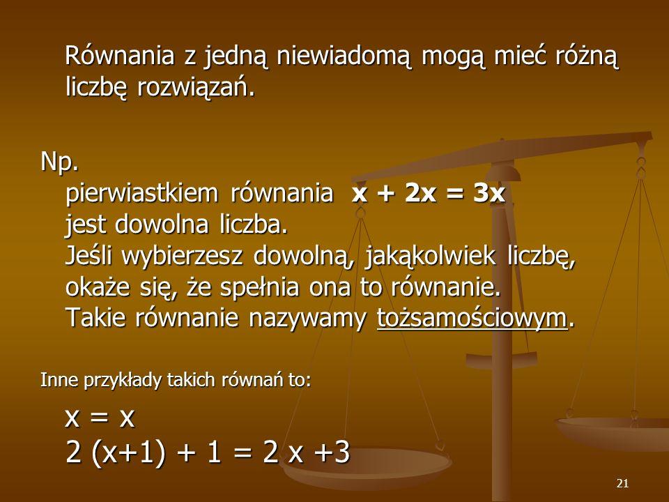 Równania z jedną niewiadomą mogą mieć różną liczbę rozwiązań.