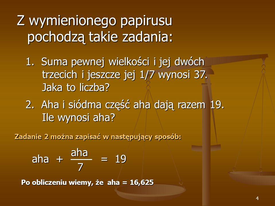 Z wymienionego papirusu pochodzą takie zadania: