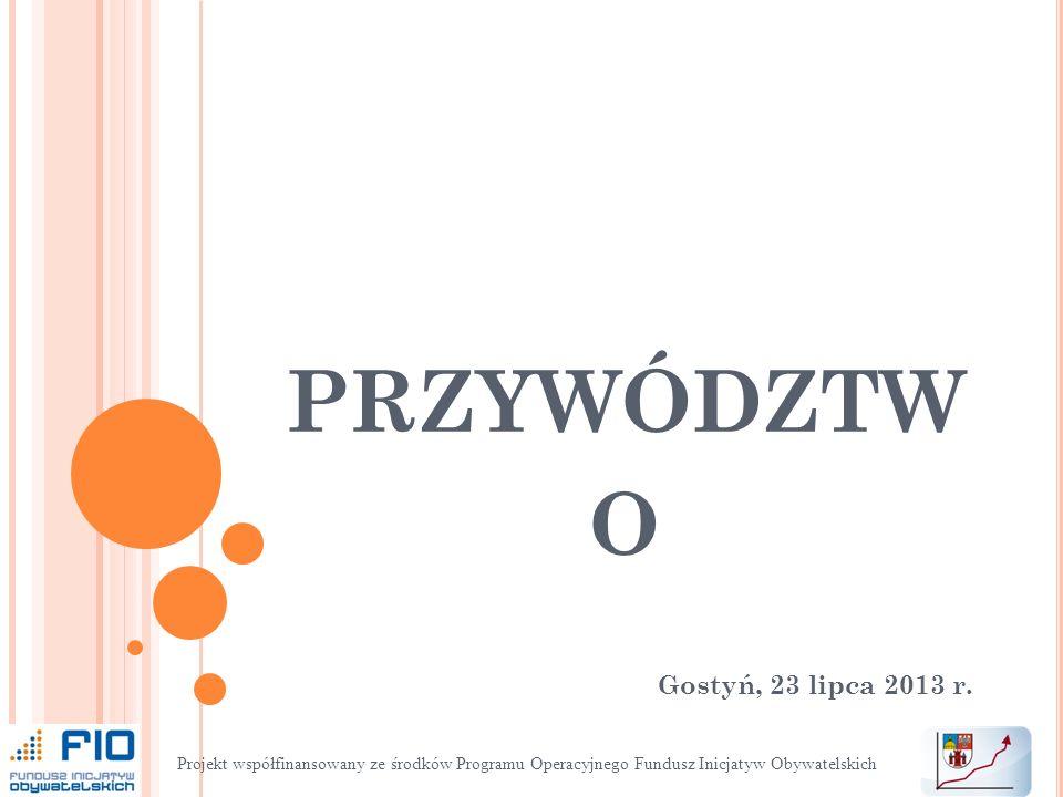 przywództwo Gostyń, 23 lipca 2013 r.