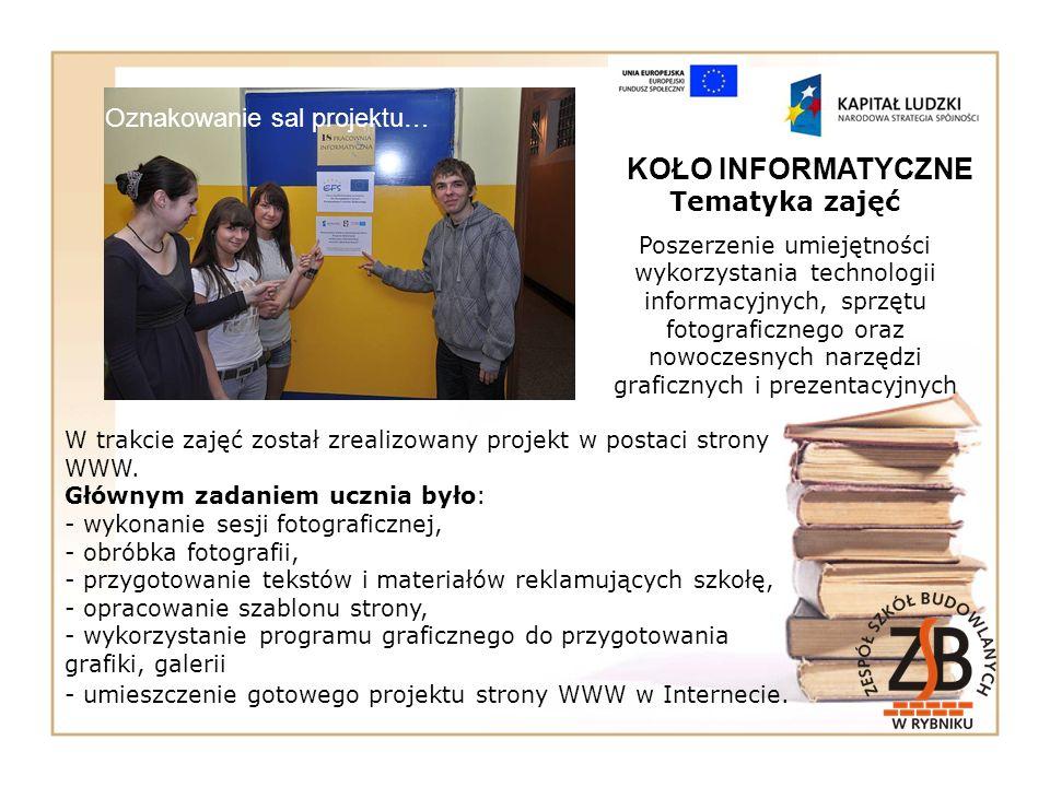 KOŁO INFORMATYCZNE Oznakowanie sal projektu… Tematyka zajęć