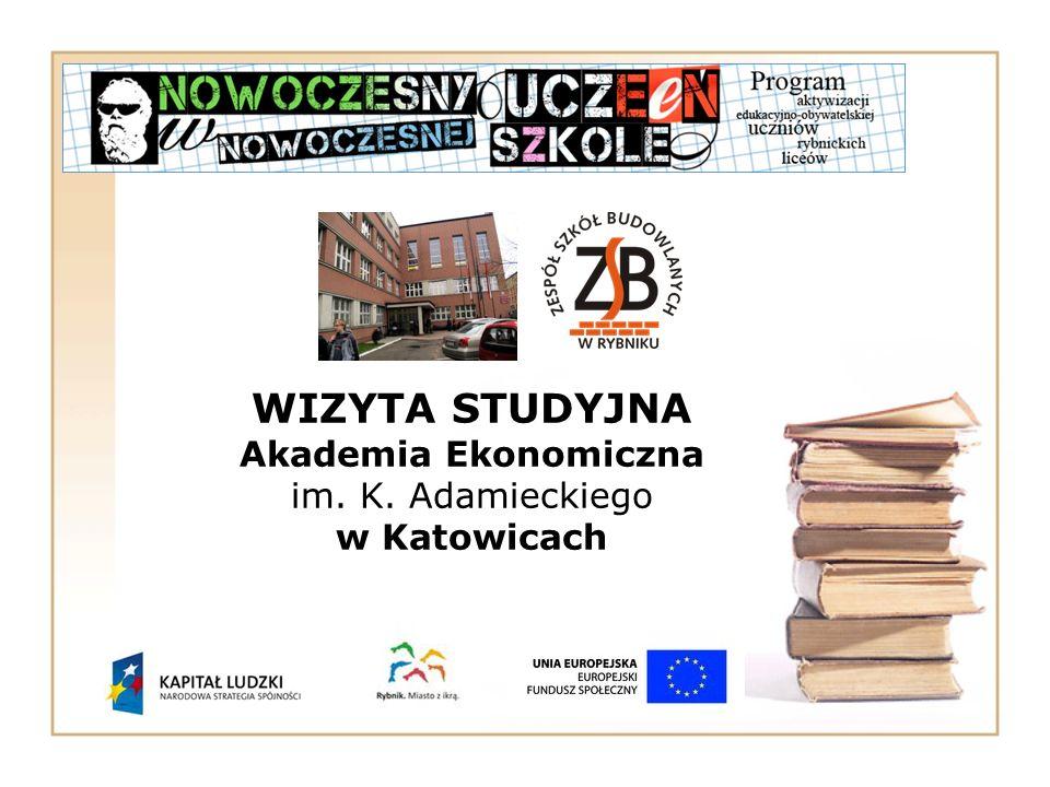 WIZYTA STUDYJNA Akademia Ekonomiczna im. K. Adamieckiego w Katowicach