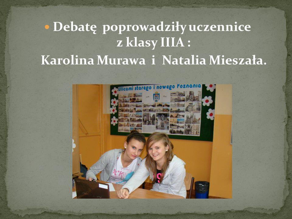 Debatę poprowadziły uczennice z klasy IIIA :