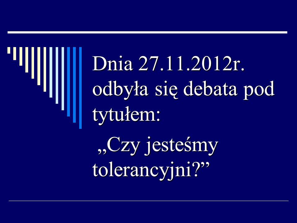 Dnia 27.11.2012r. odbyła się debata pod tytułem: