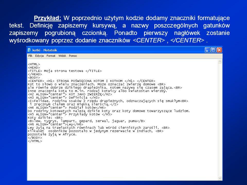 Przykład: W poprzednio użytym kodzie dodamy znaczniki formatujące tekst.