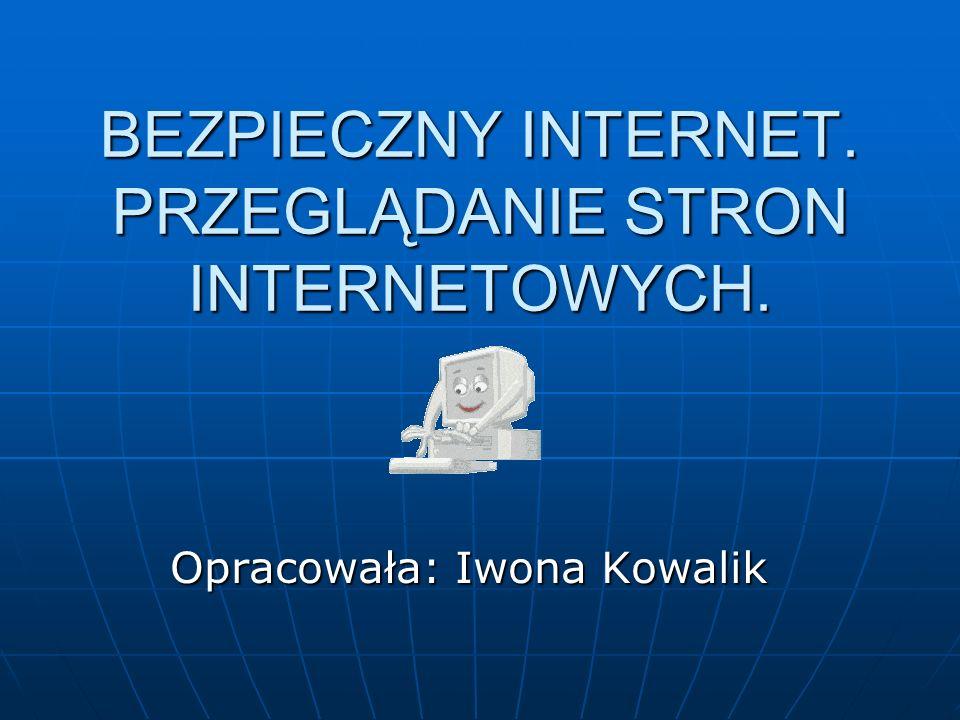 BEZPIECZNY INTERNET. PRZEGLĄDANIE STRON INTERNETOWYCH.