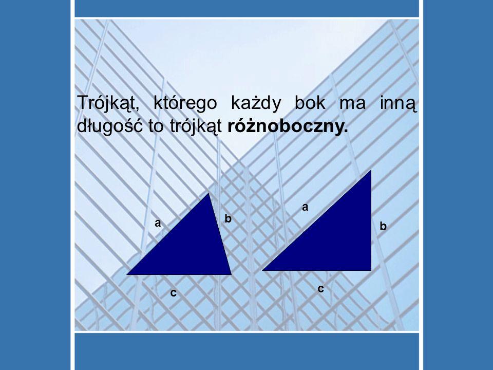 Trójkąt, którego każdy bok ma inną długość to trójkąt różnoboczny.