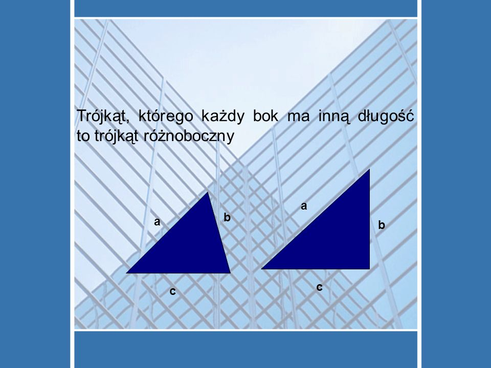 Trójkąt, którego każdy bok ma inną długość to trójkąt różnoboczny
