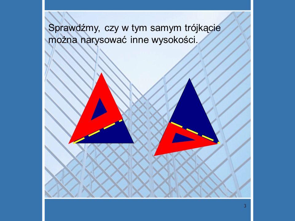 Sprawdźmy, czy w tym samym trójkącie można narysować inne wysokości.