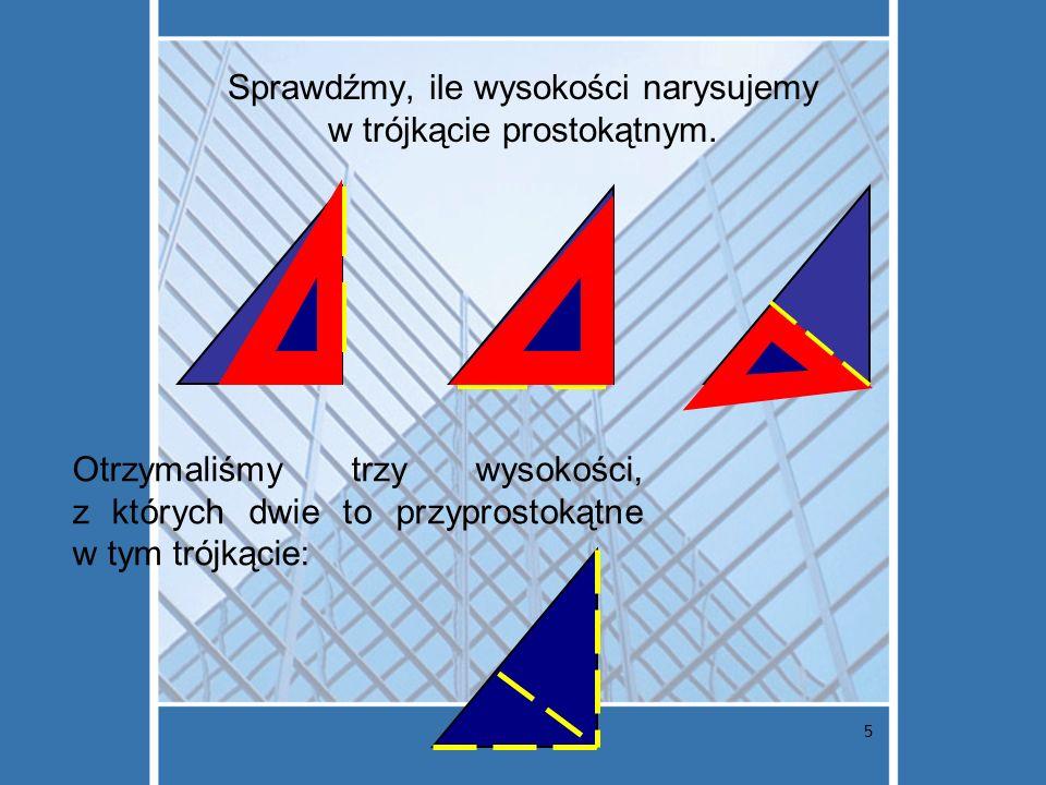 Sprawdźmy, ile wysokości narysujemy w trójkącie prostokątnym.