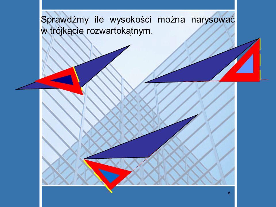 Sprawdźmy ile wysokości można narysować w trójkącie rozwartokątnym.