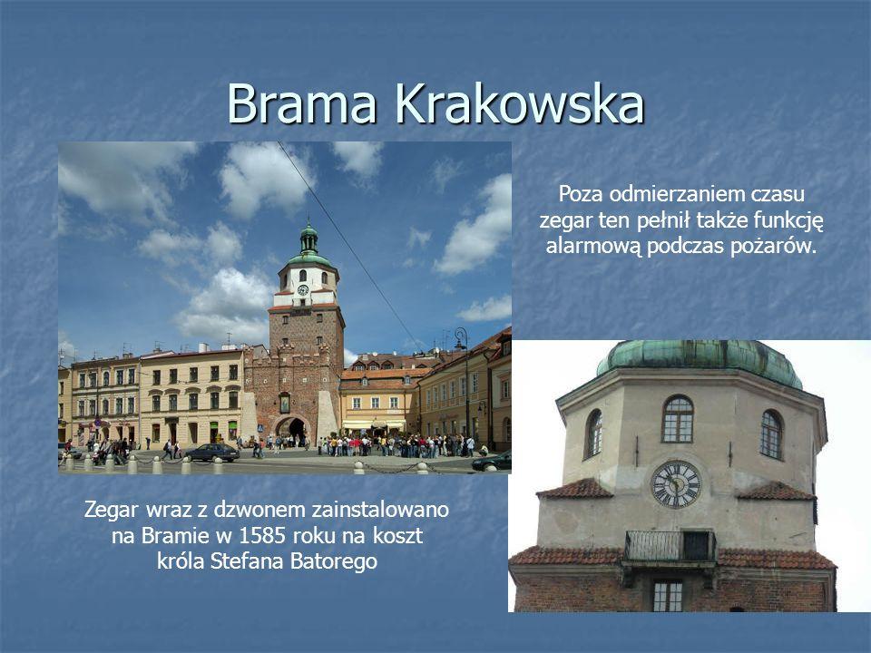 Brama Krakowska Poza odmierzaniem czasu zegar ten pełnił także funkcję alarmową podczas pożarów.