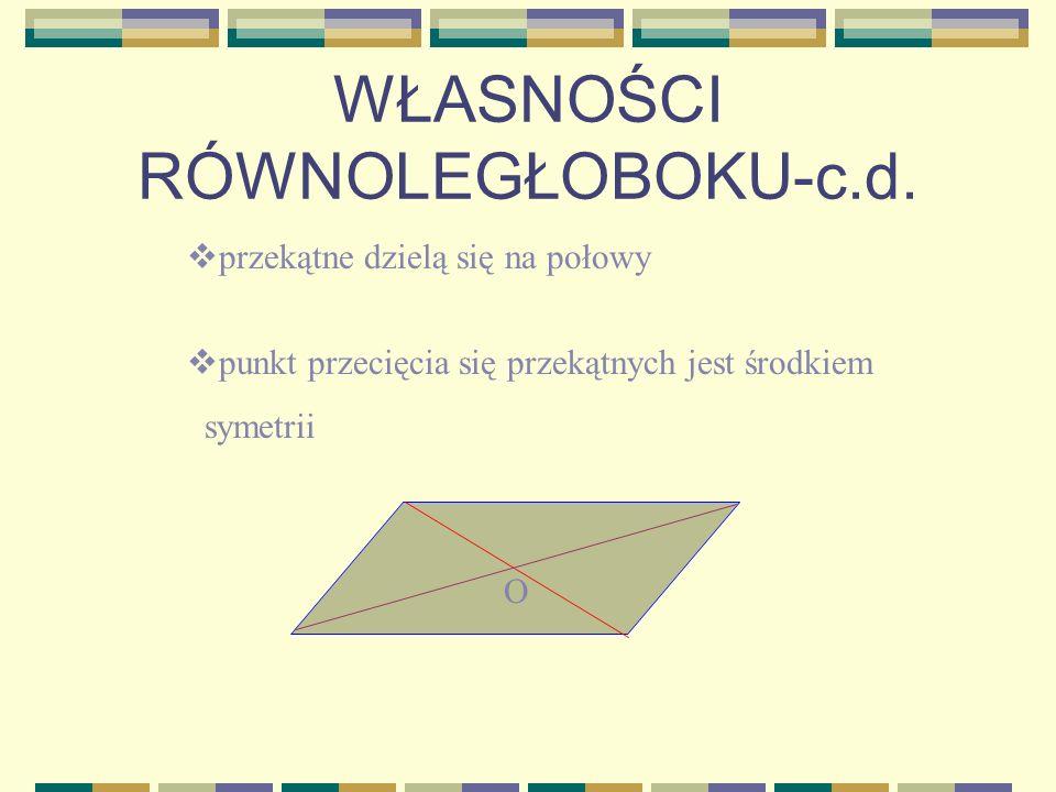 WŁASNOŚCI RÓWNOLEGŁOBOKU-c.d.