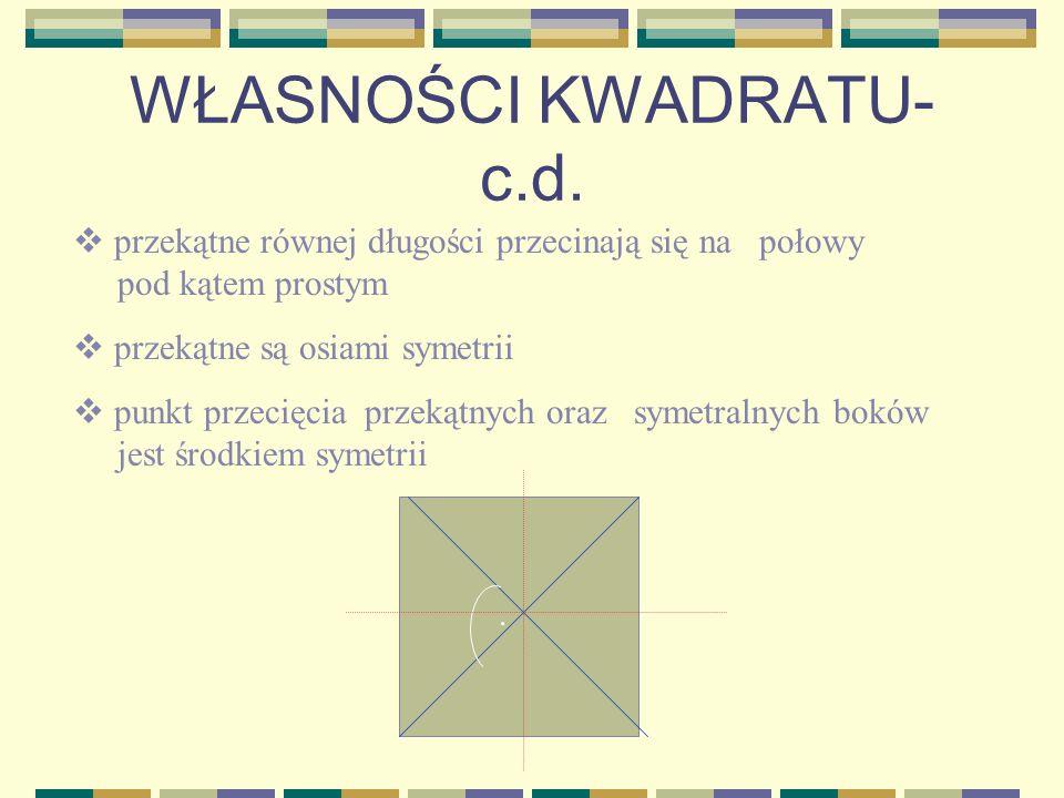 WŁASNOŚCI KWADRATU-c.d.